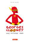 Georges Clooney, tome 1 : Une histoire vraie