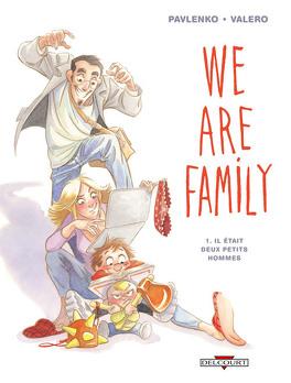 Couverture du livre : We are family, Tome 1 : Il était deux petits hommes