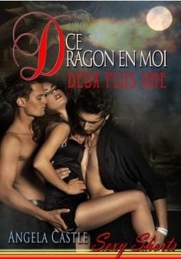 Couverture du livre : Ce dragon en moi, tome 2 : Deux plus Une