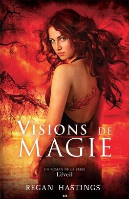 Couverture du livre : L'Éveil, tome 1 : Visions de magie
