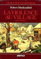 Couverture du livre : La violence au village. Sociabilité et comportements populaires en Artois du XVe au xviie siècle