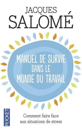 Couverture du livre : Manuel de survie dans le monde du travail