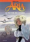 Aria, tome 35 : Le pouvoir des cendres