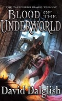 The Watcher's Blade, Tome 1 : Blood of the Underworld