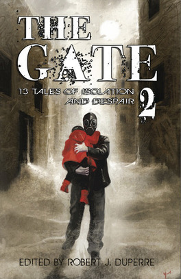 Couverture du livre : The Gate, Tome 2 : 13 Tales of Isolation and Despair
