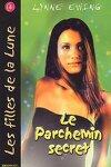 couverture Les filles de la lune, tome 4 : Le parchemin secret