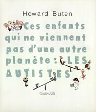 Couverture du livre : Ces enfants qui ne viennent pas d'une autre planète : les autistes