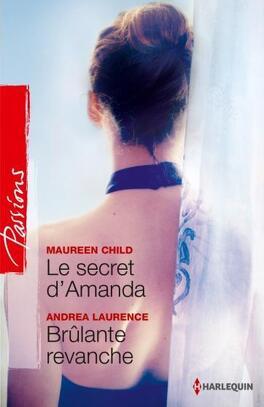 Couverture du livre : Le secret d'Amanda / Brûlante revanche