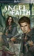 Angel & Faith: Tome 1: l'épreuve