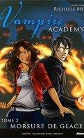 Vampire Academy, Tome 2 : Morsure de Glace (Bd)