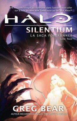 Couverture du livre : Halo, La Saga Forerunner, Tome 3 : Silentium