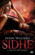 Sidhe, Tome 2 : Éclats de chaos