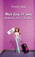 Moi, Lou, 17 ans, recherche prince charmant