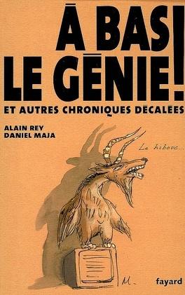 Couverture du livre : A bas le génie ! : et autres chroniques décalées