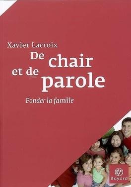 Couverture du livre : De chair et de parole : fonder la famille