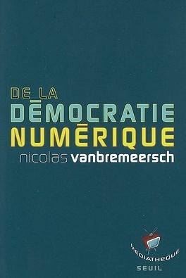 Couverture du livre : De la démocratie numérique