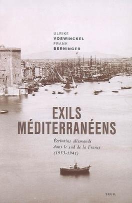 Couverture du livre : Exils méditerranéens : écrivains allemands dans le sud de la France, 1933-1941