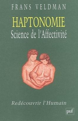 Couverture du livre : Haptonomie, science de l'affectivité : redécouvrir l'humain