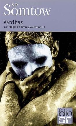 Couverture du livre : La trilogie de Timmy Valentine, tome 3 : Vanitas
