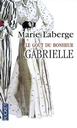 Couverture du livre : Le Goût du bonheur, Tome 1 : Gabrielle