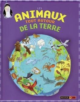 Couverture du livre : Les animaux tout autour de la Terre