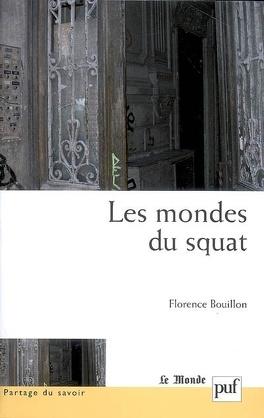 Couverture du livre : Les mondes du squat : anthropologie d'un habitat précaire