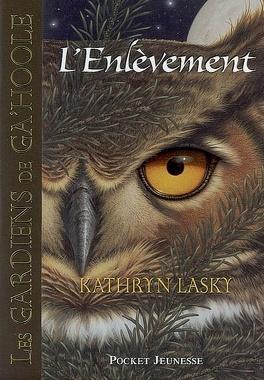 Couverture du livre : Les gardiens de Ga'Hoole, tome 1 : L'enlèvement