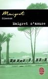 Maigret s'amuse
