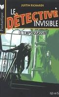 Le Détective invisible, Tome 4 : Le Temps assassin