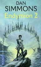 Les Cantos d'Hypérion, tome 3 : Endymion 2