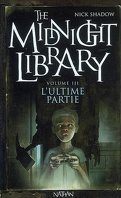 The Midnight Library, Tome 3 : L'Ultime Partie