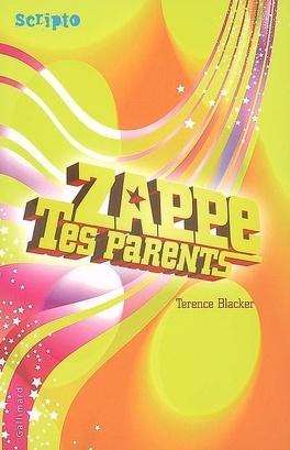 Couverture du livre : Zappe tes parents
