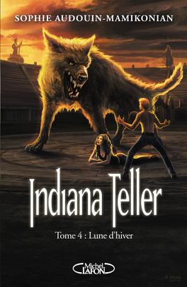 Couverture du livre : Indiana Teller, Tome 4 : Lune d'Hiver