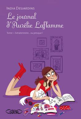 Couverture du livre : Le Journal d'Aurélie Laflamme, tome 1 : Extraterrestre... ou presque !