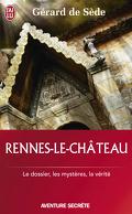 Rennes-le-Château le dossier, les impostures, les fantasmes, les hypothèses