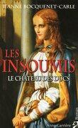 Les Insoumis, Tome 1 : Le Château des ducs