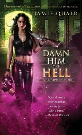 Couverture du livre : Saturn's Daughter, Tome 2 : Damn Him to Hell