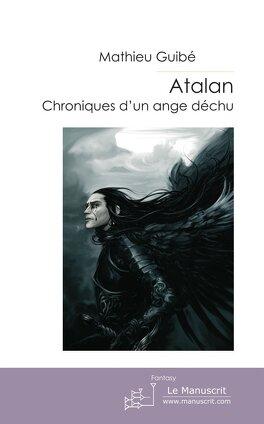 Couverture du livre : Atalan, chroniques d'un ange déchu