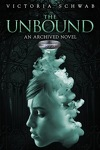 The Archived, tome 2 : The Unbound