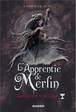 Couverture du livre : L'apprentie de Merlin, Tome 4 : La sorcière et la coupe