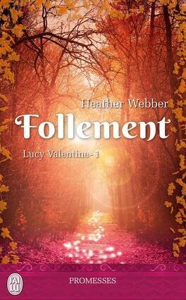 Couverture du livre : Lucy Valentine, Tome 1 : Follement