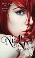 Night School, Tome 4 : Resistance