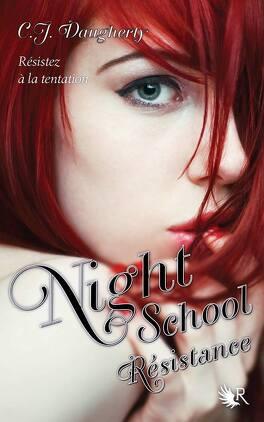 Couverture du livre : Night School, Tome 4 : Resistance