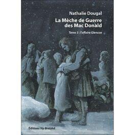 Couverture du livre : La Mèche De Guerre Des Mac Donald - L'affaire Glencoe