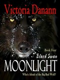 Order of the Black Swan, Tome 4 : Moonlight: Who's Afraid of the Big Bad Wolf?
