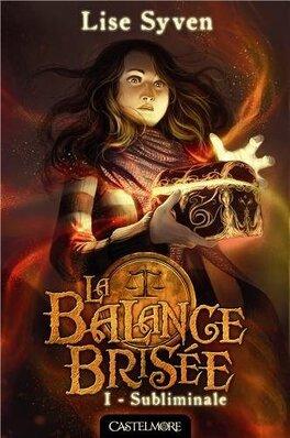 Couverture du livre : La Balance brisée, Tome 1 : Subliminale