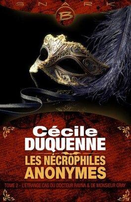 Couverture du livre : Les nécrophiles anonymes, tome 2 : L'étrange cas du docteur Ravna et de monsieur Gray
