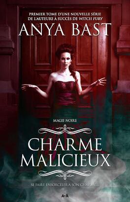 Couverture du livre : Magie Noire, Tome 1 : Charme Malicieux