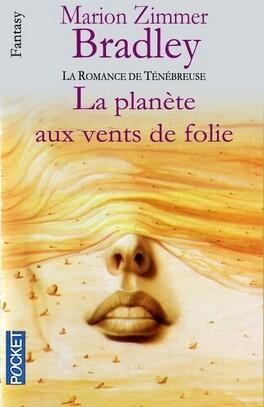 Couverture du livre : La romance de Ténébreuse, tome 1 : La planète aux vents de folie