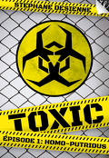 Toxic, épisode 1 : Homo-Putridus